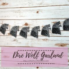 This garland is perfect for all of your Game of Thrones inspired/themed parties.