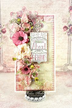 Card: Better Days Ahead - Lots of floral layers on this gorgeous handmade card.
