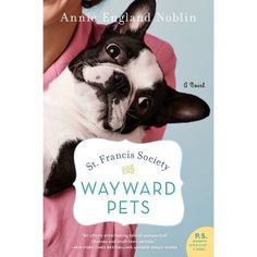 The Library Network : St. Francis Society for Wayward Pets : a novel by Noblin, Annie England Jill Shalvis, Fiction Books To Read, Wellington City, City Library, Birth Mother, Animal Books, Bestselling Author, St Francis, Annie