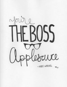 You're the Boss Applesauce Andy Warhol Quote by Iloveyoumeanit, $20.00