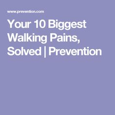 Your 10 Biggest Walking Pains, Solved | Prevention