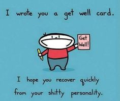 I wrote you a get well soon card - Funny Dirty Adult Jokes ...