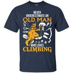 Never underestimate an Old Man Who Loves Climbing-01