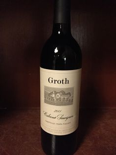 Groth Cabernet, Oakville ('11) $165 - Soft, supple texture with huge fruit aromas and sweet vanilla characteristics with black cherry and blackberry flavors