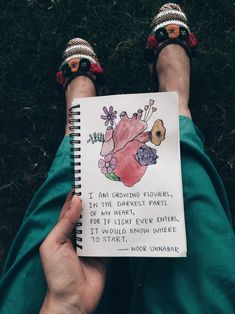 i am growing flowers, in the darkest part of my heart, for if light ever enters, it would know where to start  poetry by Noor Unnahar // art journal ideas, watercolor illustration human heart, notebook, journaling, words, quotes, poem, inspiration, tumblr white, poem, aesthetics hipsters craft diy, instagram photography artists, bookstagram //