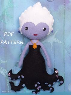 PDF sewing pattern to make a felt dolls inspired in the little Mermaid and Ursula Felt Patterns, Pdf Sewing Patterns, Stuffed Toys Patterns, Felt Fabric, Fabric Dolls, Felt Diy, Felt Crafts, Sewing Crafts, Sewing Projects