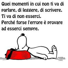 Oltre tutto .. Snoopy Pictures, Spirit Quotes, Snoopy Quotes, Italian Quotes, Feelings Words, Magic Words, Funny Cute, Beautiful Words, Words Quotes