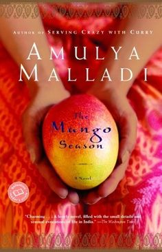 The Mango Season, Amulya Malladi. Every young Indian leaving for the US is given the following orders by their parents: Don't eat cow, don't go out too much, save your money, & do not marry a foreigner. Priya Rao left India when she was 20 to study & she's never been back. Now, she has to return & give her family the news: She's engaged to Nick Collins, a kind, loving American man. A delightful trip into the heart & soul of contemporary India & a woman on the edge of a profound life change.