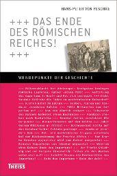 """Ereignisse, die die Welt veränderten: """"Das Ende des römischen Reichs!"""" von Hans-Peter von Peschke aus dem Theiss Verlag!"""