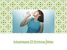 Read out #AdvantagesOfDrinkingWater, #AmountOfWaterToDrinkDaily, #HowToDrinkWaterDaily and many more about drinking water.