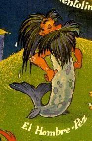 Nació en Liérganes y hasta los 16 años fue un chico normal. Entonces desaparece en las aguas y se convierte en hombre pez, siendo atrapado mucho tiempo después por unos pescadores en alta mar.