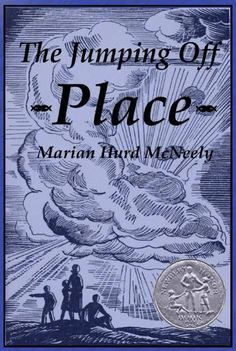 1930 Newbery Medal The Jumping Off Place (Illustrated) by Marian Hurd McNeely, http://www.amazon.com/dp/B00DX4RNSW/ref=cm_sw_r_pi_dp_KaA6tb1PM5Z98