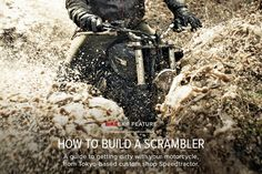 You've decided you need a scrambler—but how do you tweak your bike for good dirty fun with an extra dash of style? We show you how.