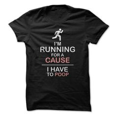 Running For A Cause Great Funny T Shirts, Hoodies. Check price ==► https://www.sunfrog.com/Funny/Running-For-A-Cause-Great-Funny-Shirt.html?41382 $19
