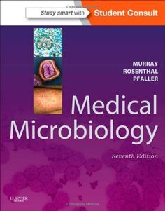 Medical microbiology / Patrick R. Murray, Ken S. Rosenthal, Michael A. Pfaller