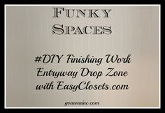 Step 3 in our Funky Spaces Entryway Drop Zone project with EasyClosets.com ~ its coming together!!!  #DIY Finishing Work   gomominc.com #closets #spon