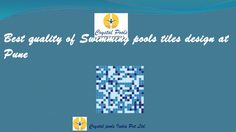 Best quality of swimming pools tiles design at pune  Swimming pools tiles design…