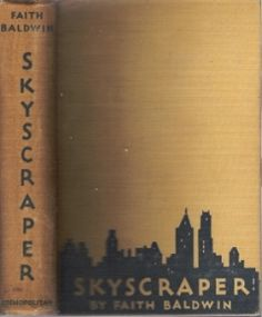 Skyscraper - Faith Baldwin - New York Cosmopolitan Book Corp, First Edition; First Printing. Steamy, working-girl's tale, basis for the MGM movie Skyscraper Souls. 20th Century Women, Cosmopolitan, Skyscraper, Literature, Fiction, Printing, Romance, Faith, Movie