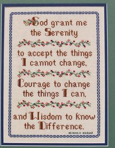 Serenity Prayer God - Wisdom, Courage - pdf Cross Stitch Saying by Lady Robins Nest Cross Stitching, Cross Stitch Embroidery, Religious Cross Stitch Patterns, Cross Stitch Fruit, Serenity Prayer, Irish Blessing, Meaningful Words, Cross Stitch Designs, Scrapbook Pages