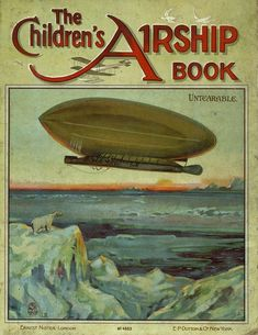 The Children's Airship Book - Page 1. From the University of Florida Baldwin Library of Historical Children's Literature.