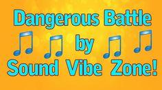 Dangerous Battle - Sound Vibe Zone