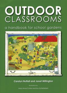 Outdoor Classrooms - A handbook for school gardens Vicky Gould | Tuesday, 7th January 2014 A vital resource full of practical and inspiri...