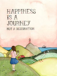 Mary Engelbreit - Happiness is a journey.         For my niece who loves to travel!