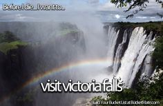 Before I die, I want to...Visit Victoria Falls