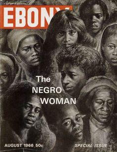 The Negro Woman. Ebony, August 1966.