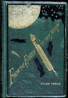 "Vintage edition, beautiful cover of ""From the Earth to the Moon,"" by Jules Verne."