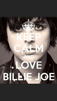 keep calm and love billie joe Billie Joe Armstrong 2017, Emo Bands, Music Bands, Green Day Meme, Green Day Billie Joe, Hello Green, Billy Talent, New Wave Music, Jason White