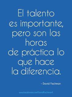 El Talento es importante, pero son las horas de práctica lo que hace la diferencia.