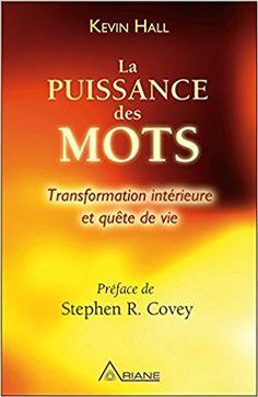 Amazon.fr - La puissance des mots - Transformation intérieure et quête de vie - Hall Kevin - Livres