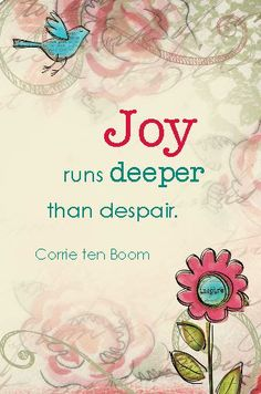 Joy - Corrie Ten Boom                                                                                                                                                                                 More