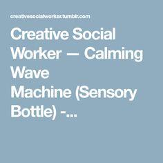 Creative Social Worker — Calming Wave Machine(Sensory Bottle) -...