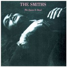 The Smiths - The Queen Is Dead (1984)