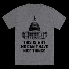 Celebrate the U.S. Congress' incessant bungling of everything with this shirt! Perfect for citizens who are sick and tired of the rampant partisan disfunction that is paralyzing our political process. Whether you're a democrat, republican, libertarian, or anything in between, this shirt is perfect for expressing your rage!