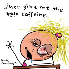 Just give me the coffee..
