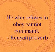 He who refuses to obey cannot command. Wise Quotes, Quotable Quotes, Motivational Quotes, Inspirational Quotes, Wise Proverbs, Proverbs Quotes, Cool Words, Wise Words, African Quotes