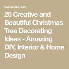 25 Creative and Beautiful Christmas Tree Decorating Ideas - Amazing DIY, Interior & Home Design