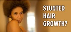 10 Reasons Your Hair Growth Is Stunted And What To Do About It  Read the article here - http://www.blackhairinformation.com/growth/10-reasons-hair-growth-stunted/