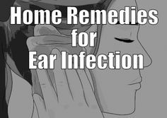 Home remedies for the treatment of ear aches/infections
