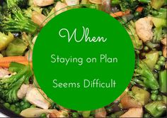 Darcie's Dishes: When Staying on Plan Seems Difficult Has it been a struggle to stay on the Trim Healthy Mama plan? This article offers practical advice and encouragement to get and stay back on plan.