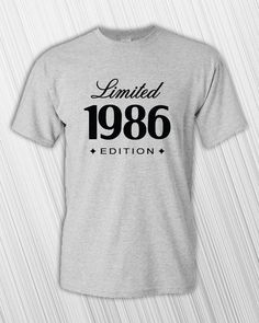 1986 Limited Edition T-shirt Men s Women s Funny 30o Aniversário Para Ele f0a4aade9df