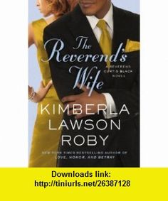 8 best ebooks download images on pinterest affair chinese and pdf the reverends wife a reverend curtis black novel 9780446572477 kimberla lawson roby fandeluxe Image collections