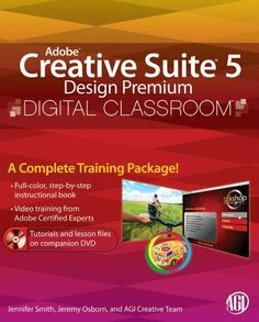 Adobe Creative Suite 5 Design Premium Digital Classroom by Jennifer Smith. $42.61. Author: Jennifer Smith. Publisher: Wiley; 1 edition (March 16, 2011). 832 pages