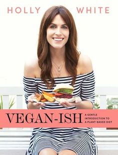 Three Delicious Vegan Recipes from Vegan-Ish by Holly White Plant Based Nutrition, Plant Based Diet, Delicious Vegan Recipes, Raw Food Recipes, Apple And Berry Crumble, Plant Diet, Vegan Meatballs, Vegan Cookbook, Cookery Books
