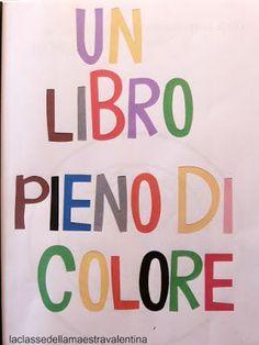 Care colleghe, oggi vi faccio vedere un libro sui colori che hanno fatto i miei piccoli orsetti. Sfogliamo insieme il libretto: ...