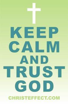 Trust God... www.ChristEffect.com www.Facebook.com/ChristEffect
