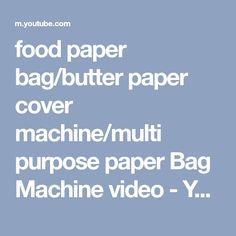 food paper bag/butter paper cover machine/multi purpose paper Bag Machine video - YouTube